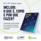 MPT e OIT lançam guia para a inclusão de PcDs
